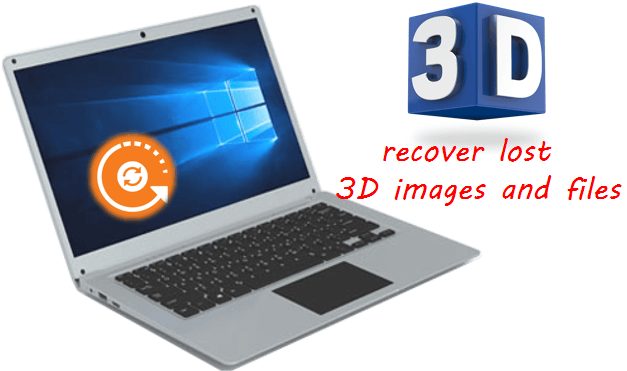 how to recover lost 3D images and files